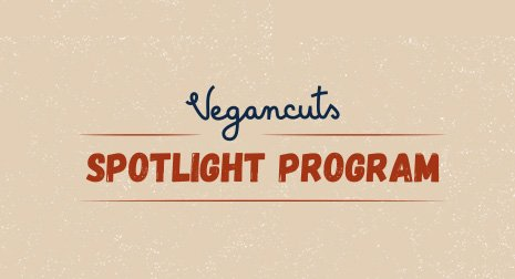 Vegancuts Spotlight Program